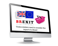 Online retailers need to consider the impact of a Brexit